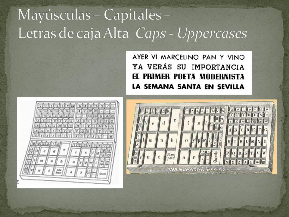Mayúsculas – Capitales – Letras de caja Alta Caps - Uppercases