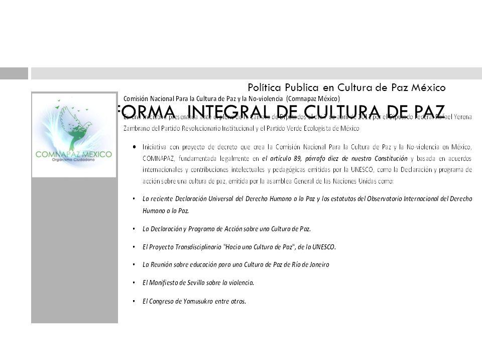 Política Publica en Cultura de Paz México REFORMA INTEGRAL DE CULTURA DE PAZ