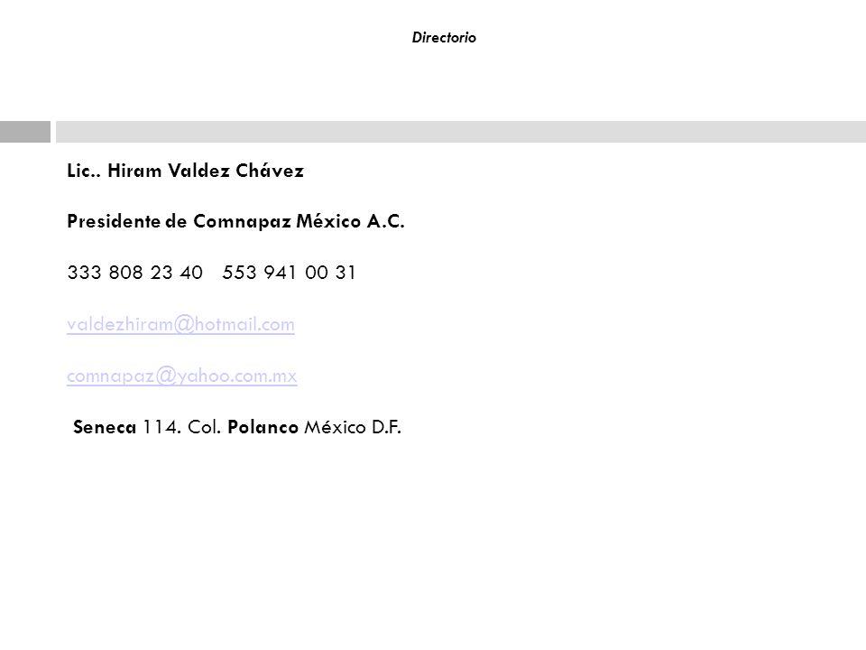 Lic.. Hiram Valdez Chávez Presidente de Comnapaz México A.C.