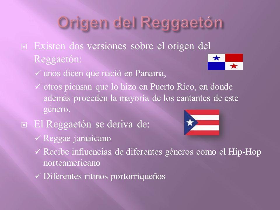 Origen del Reggaetón Existen dos versiones sobre el origen del Reggaetón: unos dicen que nació en Panamá,
