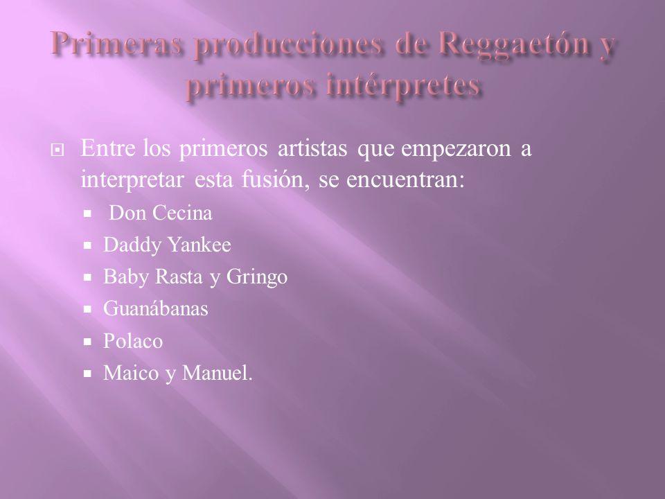 Primeras producciones de Reggaetón y primeros intérpretes