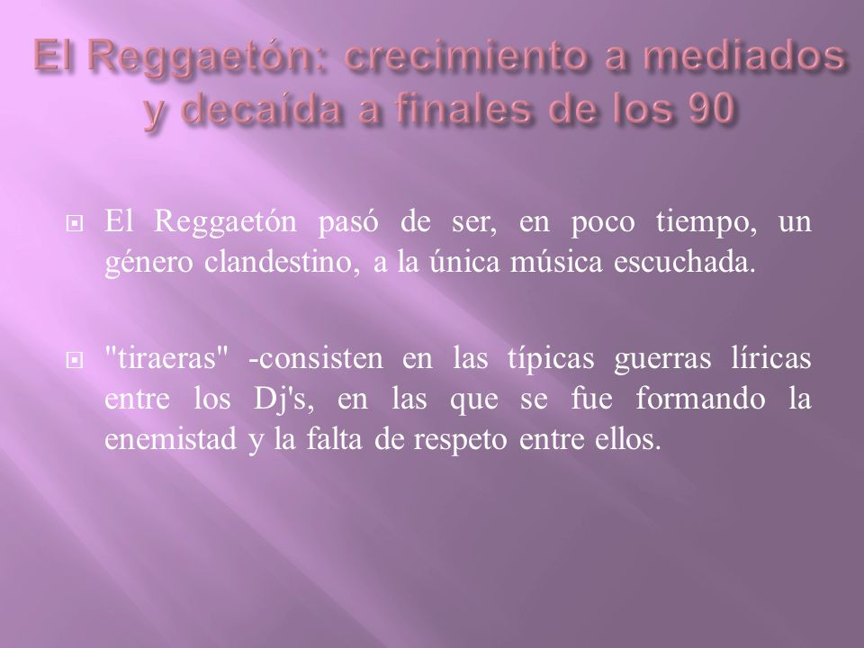 El Reggaetón: crecimiento a mediados y decaída a finales de los 90