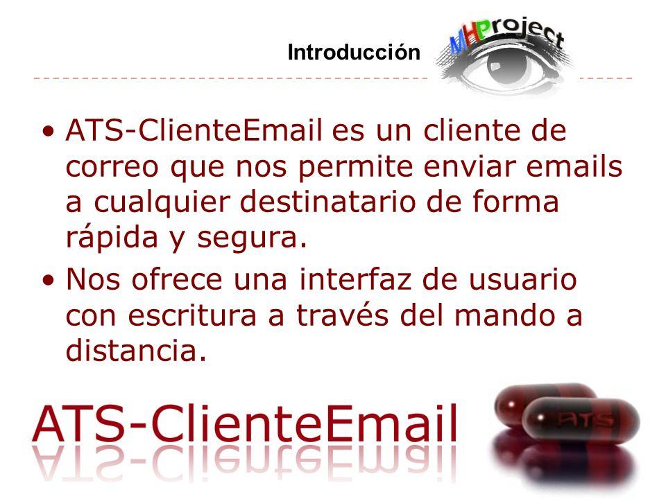 Introducción ATS-ClienteEmail es un cliente de correo que nos permite enviar emails a cualquier destinatario de forma rápida y segura.