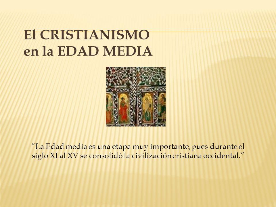 El CRISTIANISMO en la EDAD MEDIA