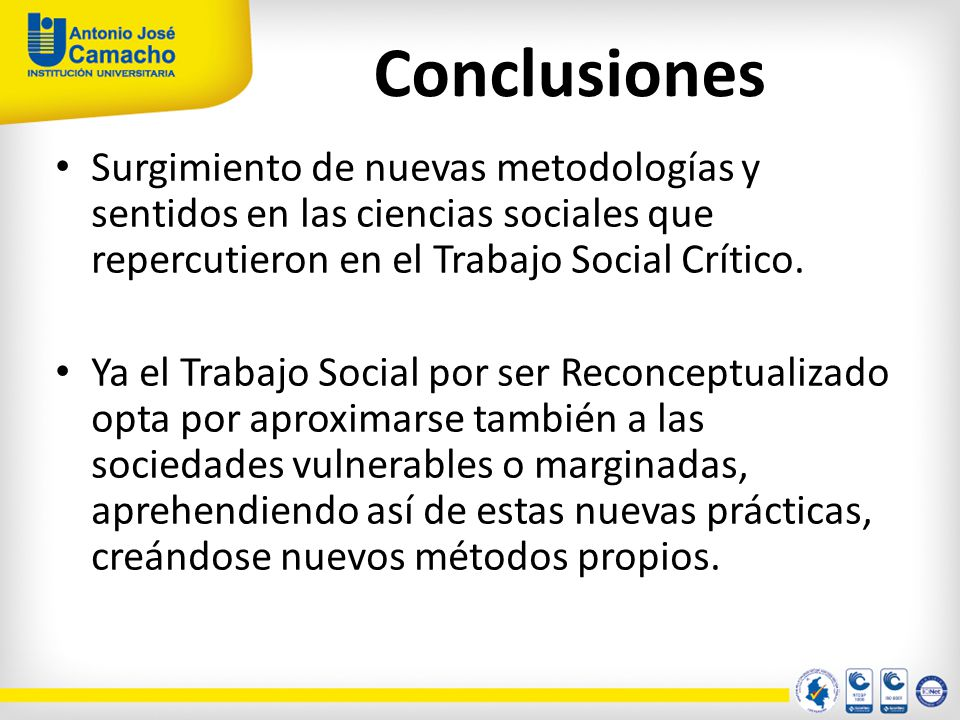 Conclusiones Surgimiento de nuevas metodologías y sentidos en las ciencias sociales que repercutieron en el Trabajo Social Crítico.