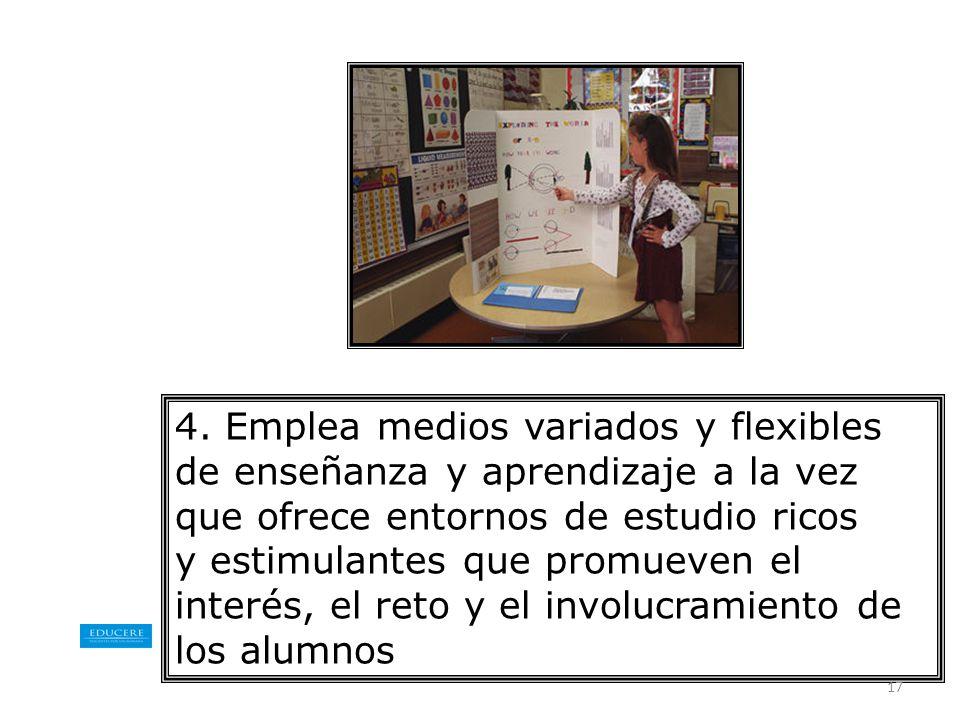 4. Emplea medios variados y flexibles de enseñanza y aprendizaje a la vez