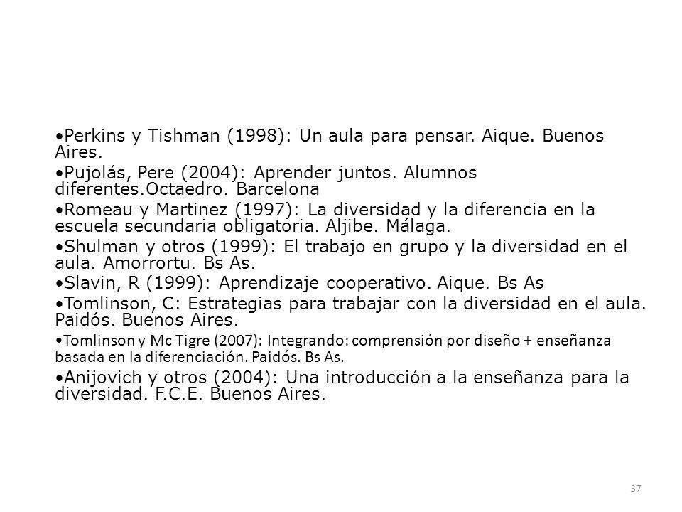 Perkins y Tishman (1998): Un aula para pensar. Aique. Buenos Aires.
