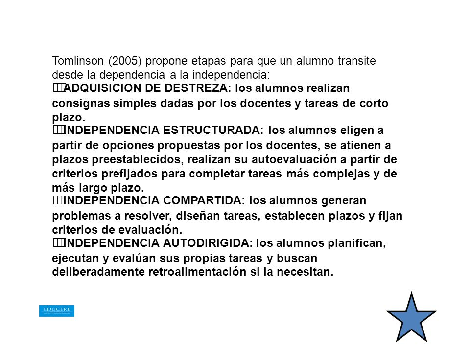 Tomlinson (2005) propone etapas para que un alumno transite desde la dependencia a la independencia: