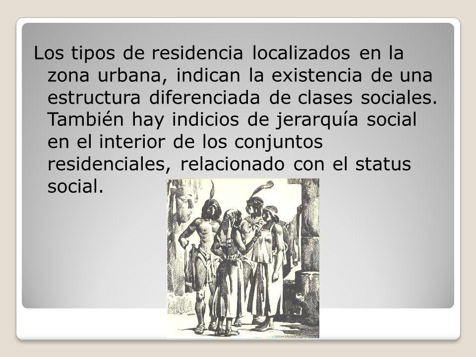 Los tipos de residencia localizados en la zona urbana, indican la existencia de una estructura diferenciada de clases sociales.