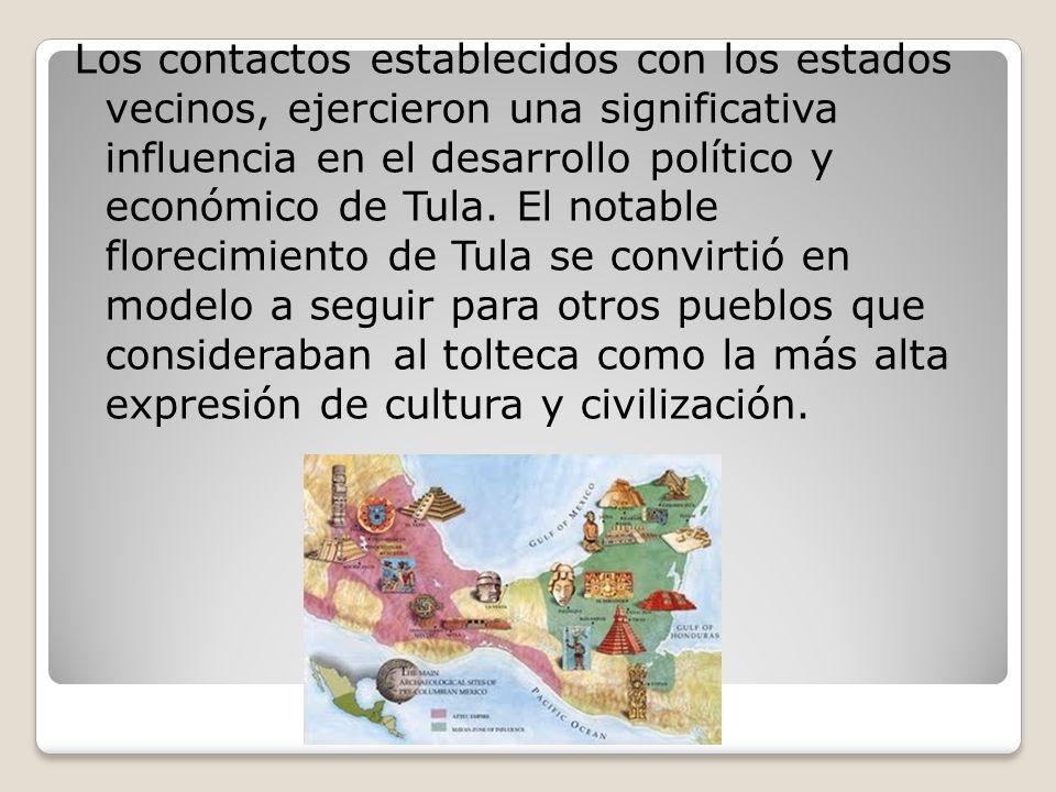 Los contactos establecidos con los estados vecinos, ejercieron una significativa influencia en el desarrollo político y económico de Tula.