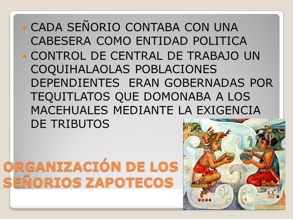 ORGANIZACIÓN DE LOS SEÑORIOS ZAPOTECOS