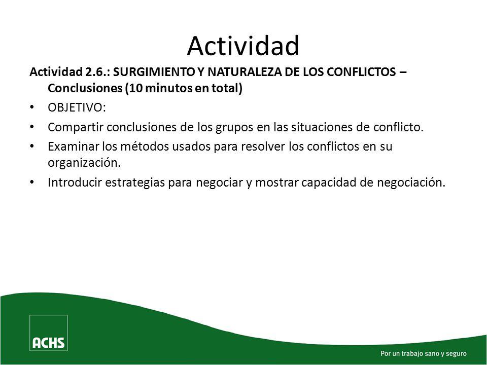 Actividad Actividad 2.6.: SURGIMIENTO Y NATURALEZA DE LOS CONFLICTOS – Conclusiones (10 minutos en total)