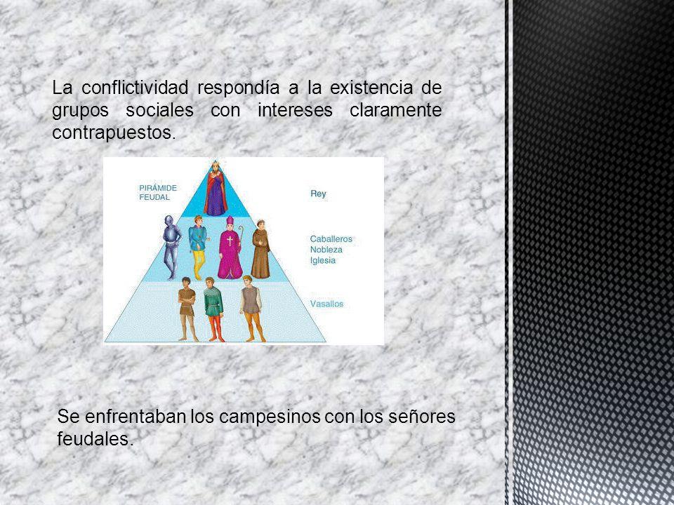 La conflictividad respondía a la existencia de grupos sociales con intereses claramente contrapuestos.