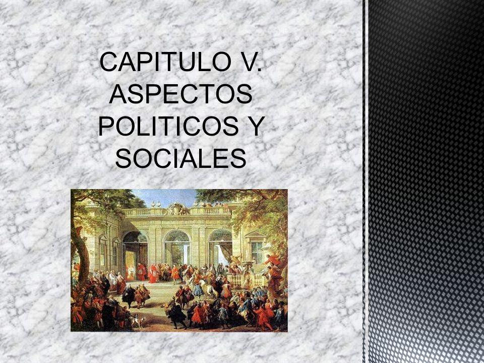 CAPITULO V. ASPECTOS POLITICOS Y SOCIALES