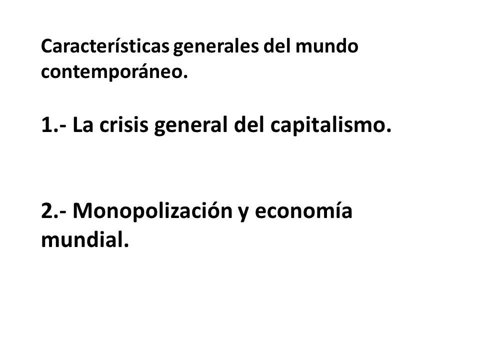 1.- La crisis general del capitalismo.