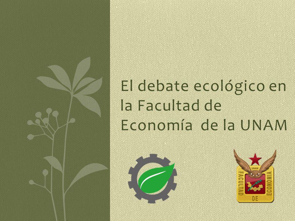 El debate ecológico en la Facultad de Economía de la UNAM