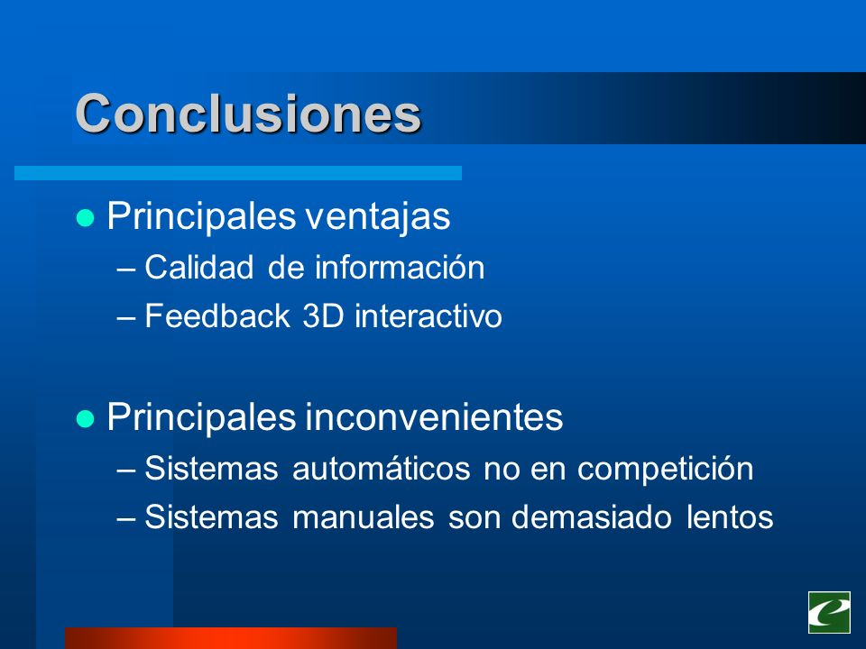 Conclusiones Principales ventajas Principales inconvenientes