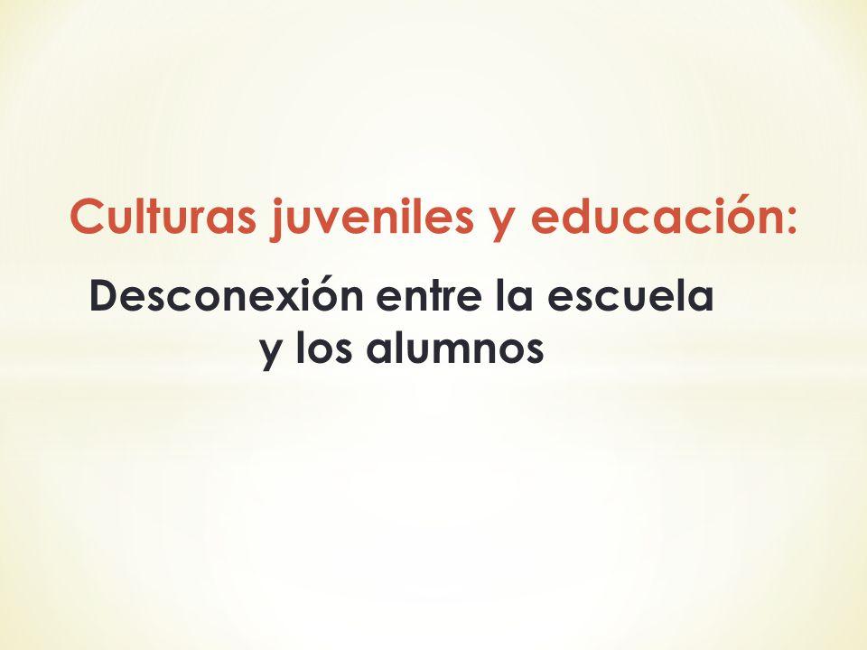 Culturas juveniles y educación: