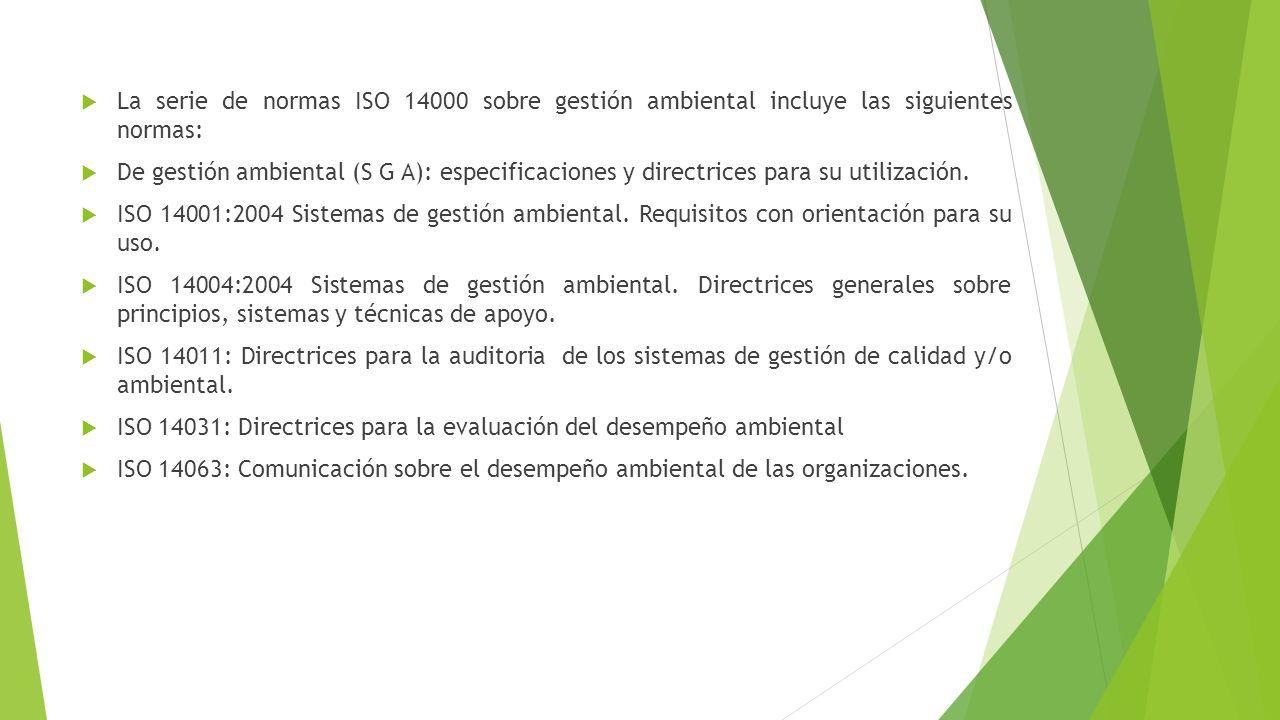 La serie de normas ISO 14000 sobre gestión ambiental incluye las siguientes normas: