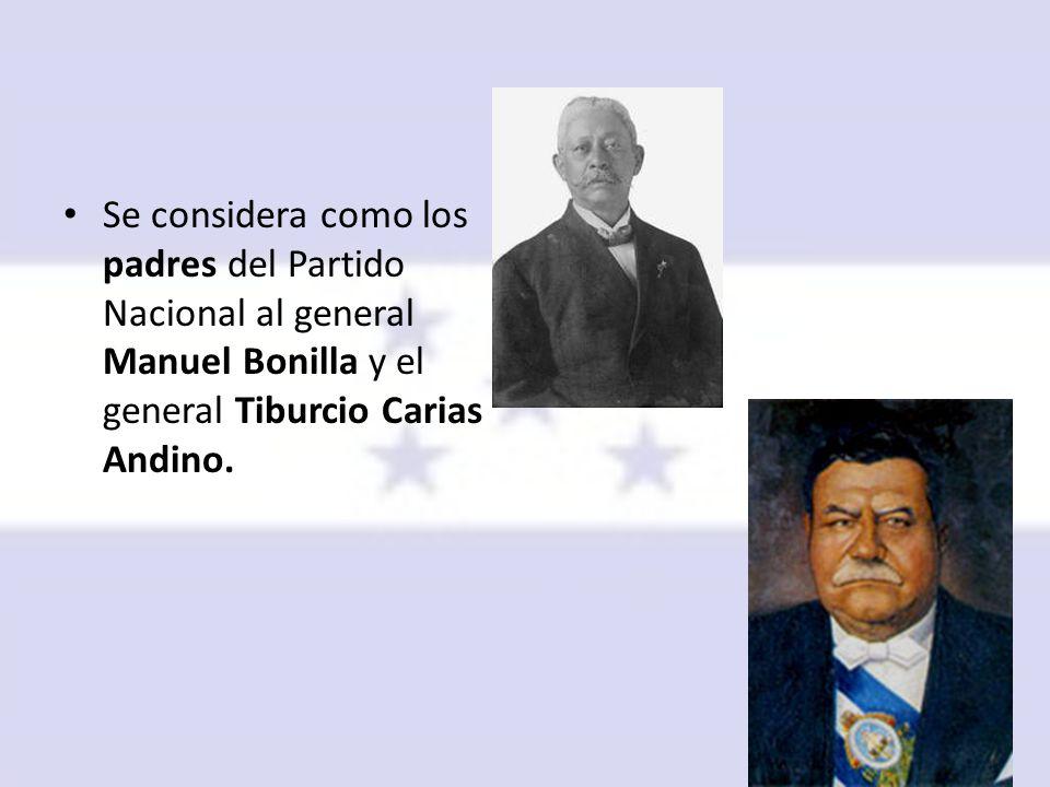 Se considera como los padres del Partido Nacional al general Manuel Bonilla y el general Tiburcio Carias Andino.
