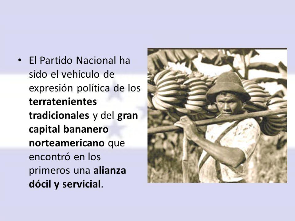 El Partido Nacional ha sido el vehículo de expresión política de los terratenientes tradicionales y del gran capital bananero norteamericano que encontró en los primeros una alianza dócil y servicial.