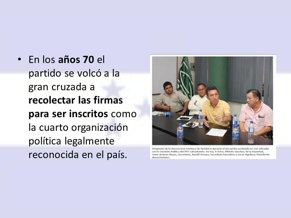 En los años 70 el partido se volcó a la gran cruzada a recolectar las firmas para ser inscritos como la cuarto organización política legalmente reconocida en el país.