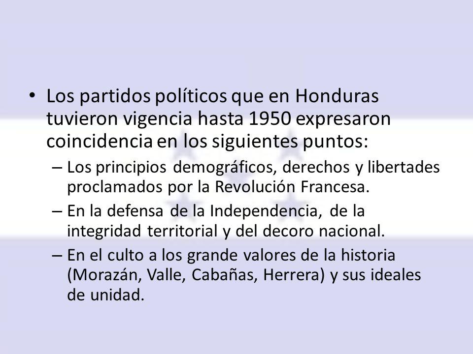 Los partidos políticos que en Honduras tuvieron vigencia hasta 1950 expresaron coincidencia en los siguientes puntos: