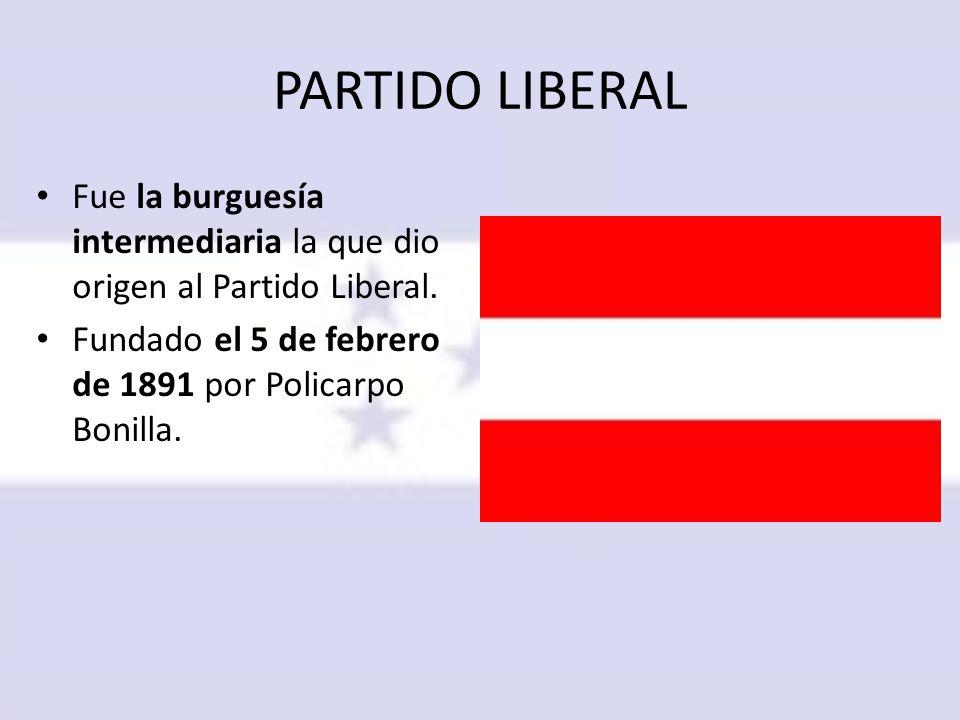 PARTIDO LIBERAL Fue la burguesía intermediaria la que dio origen al Partido Liberal.