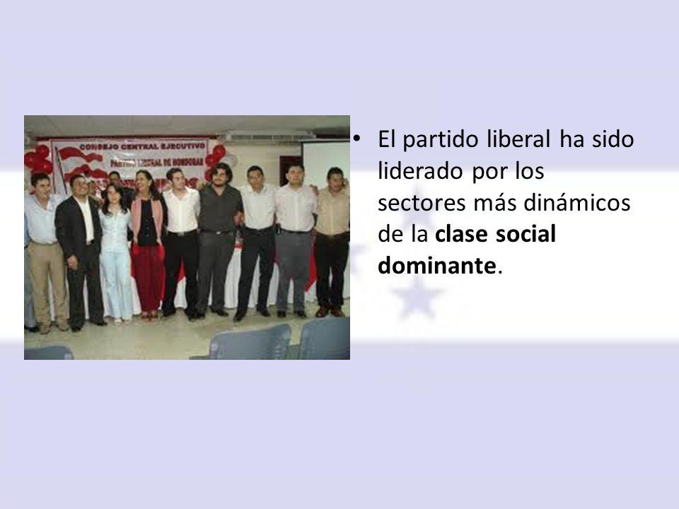 El partido liberal ha sido liderado por los sectores más dinámicos de la clase social dominante.