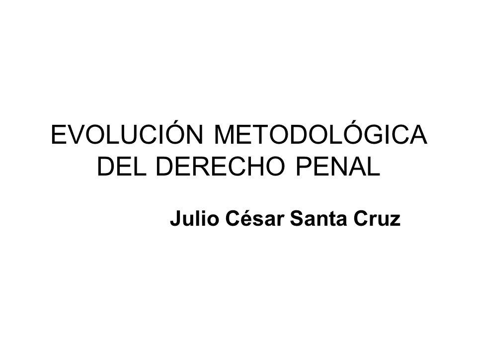 EVOLUCIÓN METODOLÓGICA DEL DERECHO PENAL