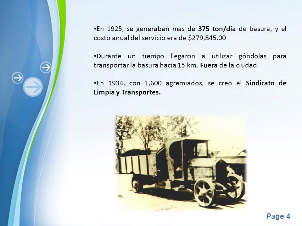 En 1925, se generaban mas de 375 ton/día de basura, y el costo anual del servicio era de $279,845.00