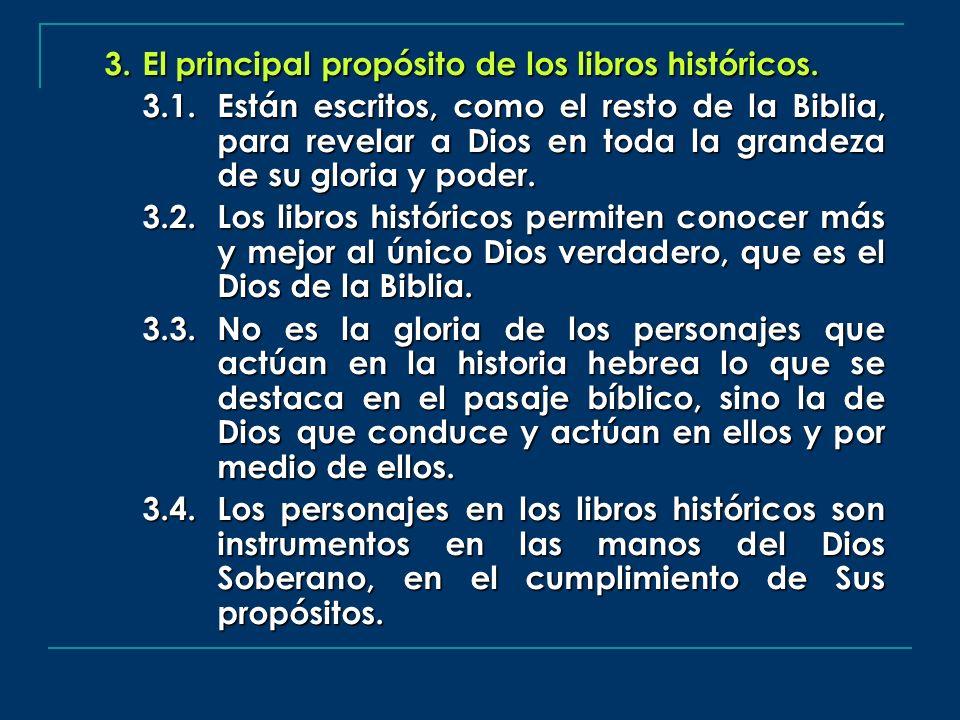 El principal propósito de los libros históricos.