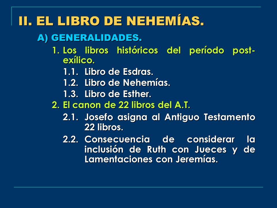II. EL LIBRO DE NEHEMÍAS. A) GENERALIDADES.
