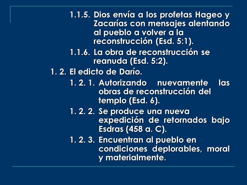 1. 1. 5. Dios envía a los profetas Hageo y
