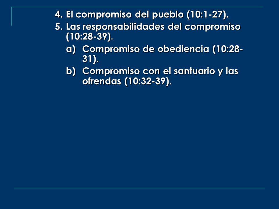 4. El compromiso del pueblo (10:1-27).