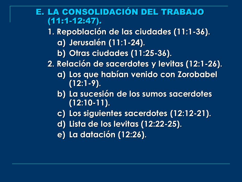E. LA CONSOLIDACIÓN DEL TRABAJO (11:1-12:47).