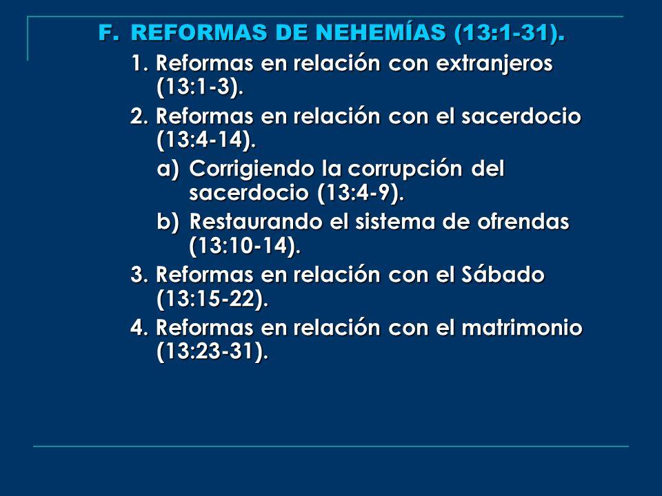 F. REFORMAS DE NEHEMÍAS (13:1-31).