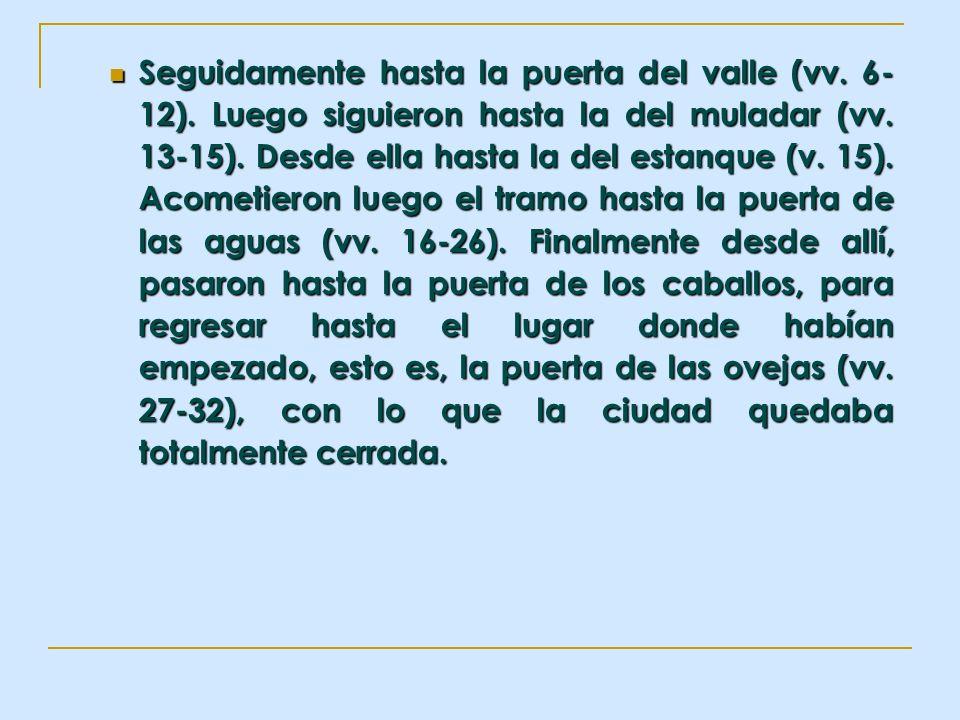 Seguidamente hasta la puerta del valle (vv. 6-12)