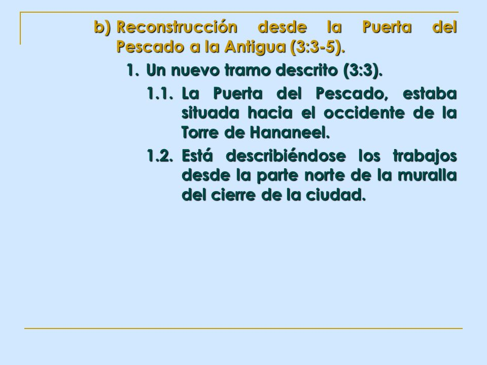 Reconstrucción desde la Puerta del Pescado a la Antigua (3:3-5).