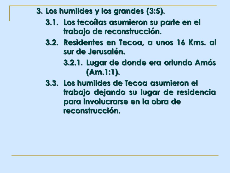 3.1. Los tecoítas asumieron su parte en el trabajo de reconstrucción.