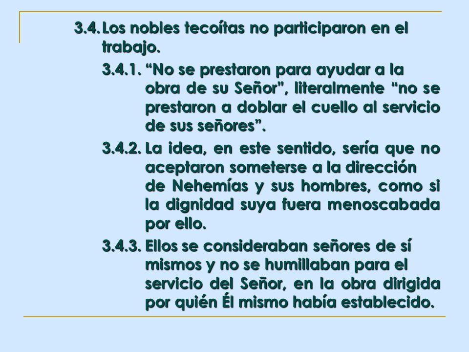 3.4. Los nobles tecoítas no participaron en el trabajo.