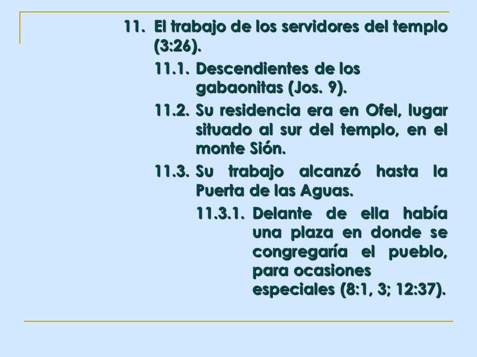 11. El trabajo de los servidores del templo (3:26).