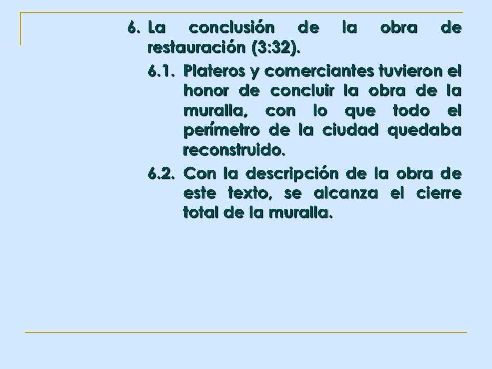 6. La conclusión de la obra de restauración (3:32).