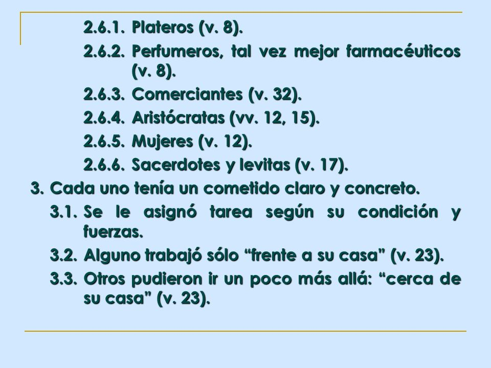 2.6.1. Plateros (v. 8). 2.6.2. Perfumeros, tal vez mejor farmacéuticos (v. 8). 2.6.3. Comerciantes (v. 32).