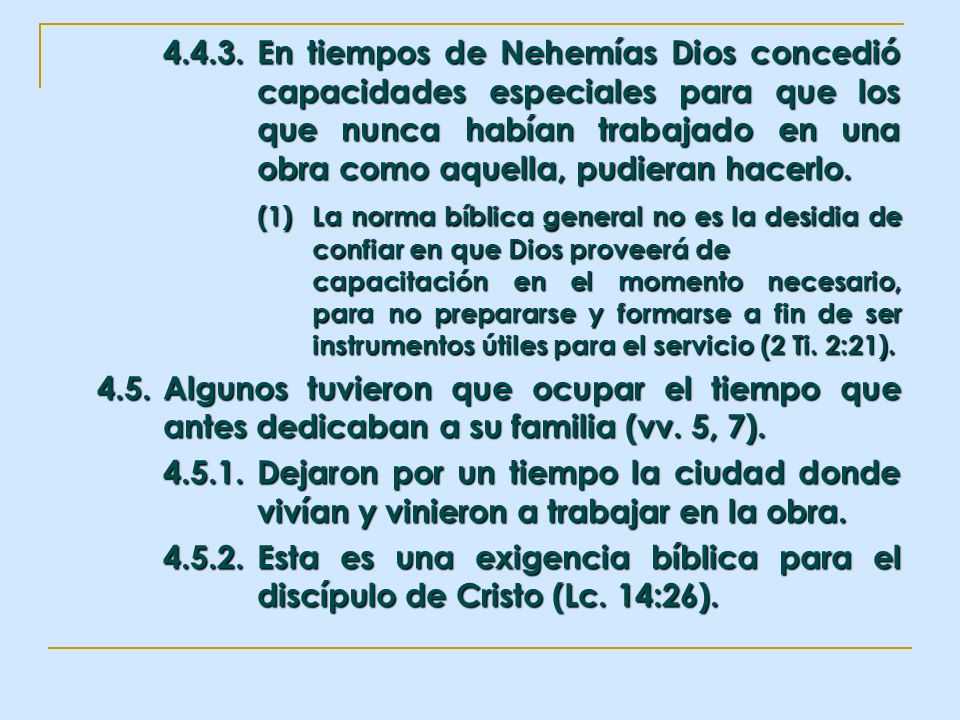 4. 4. 3. En tiempos de Nehemías Dios concedió