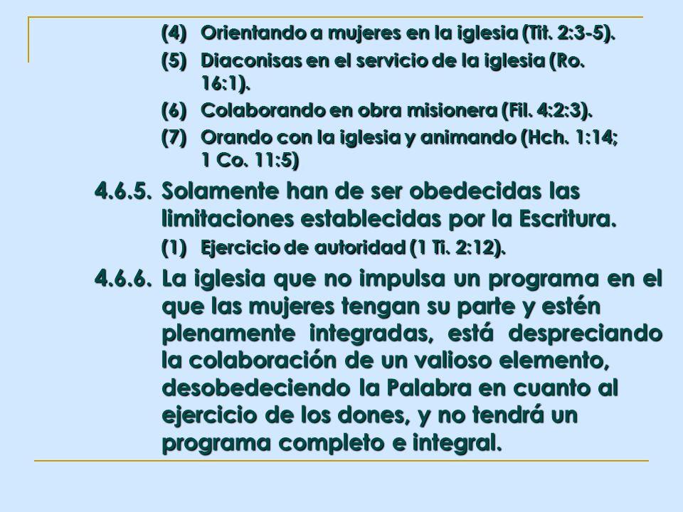 (4) Orientando a mujeres en la iglesia (Tit. 2:3-5).