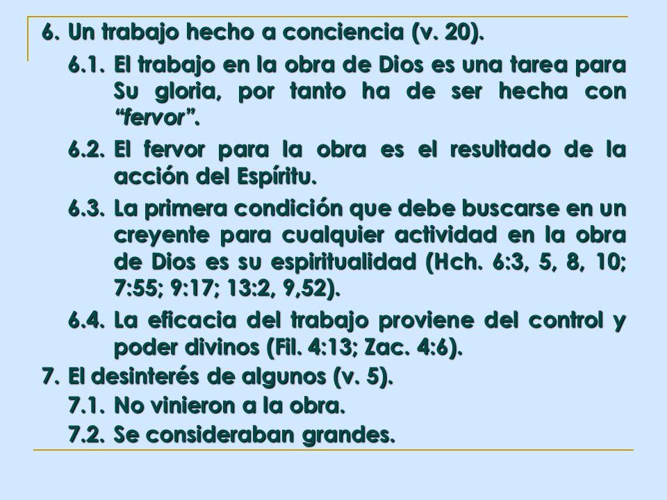 6. Un trabajo hecho a conciencia (v. 20).