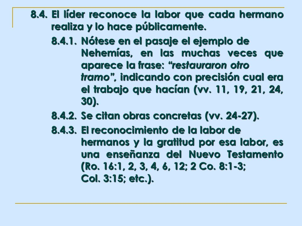 8. 4. El líder reconoce la labor que cada hermano