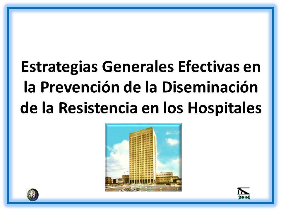 Estrategias Generales Efectivas en la Prevención de la Diseminación de la Resistencia en los Hospitales