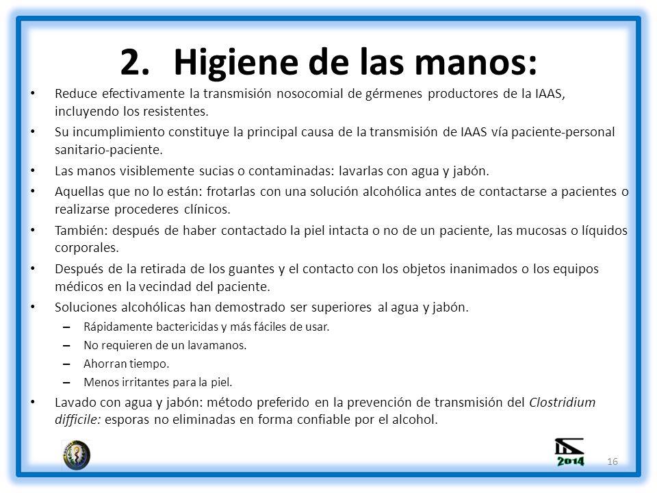 Higiene de las manos: Reduce efectivamente la transmisión nosocomial de gérmenes productores de la IAAS, incluyendo los resistentes.